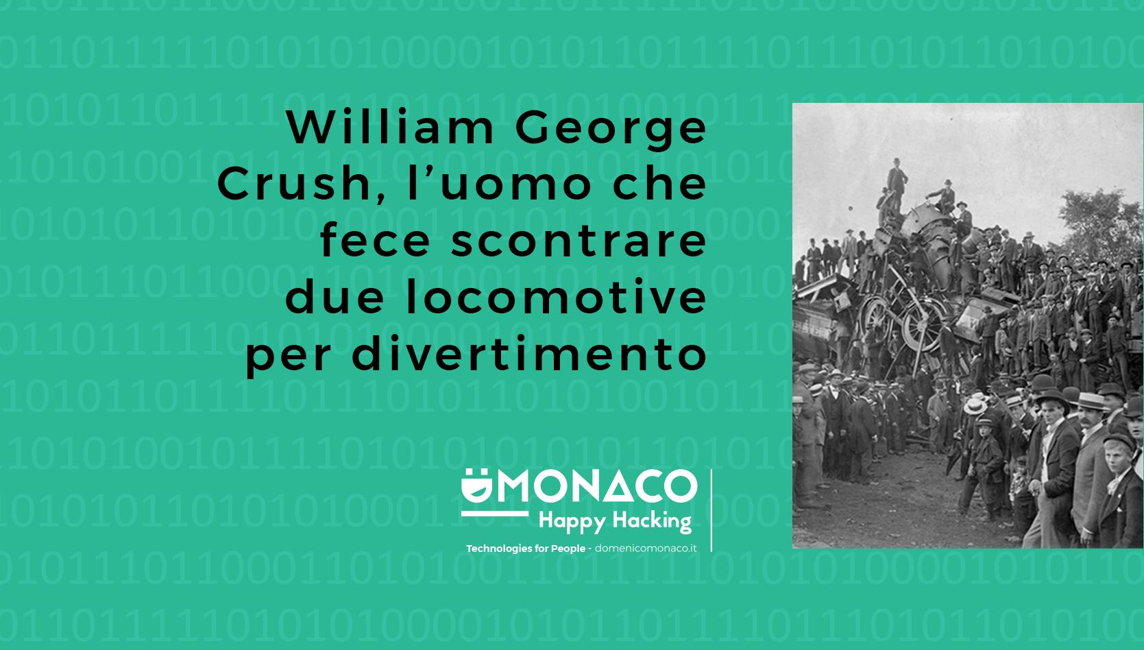 William George Crush, l'uomo che fece scontrare due locomotive per divertimento