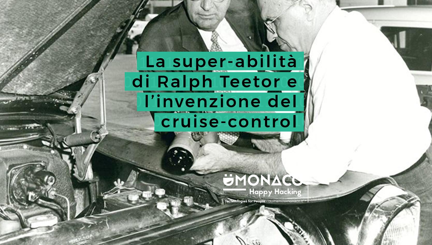 La super-abilità di Ralph Teetor e l'invenzione del cruise-control